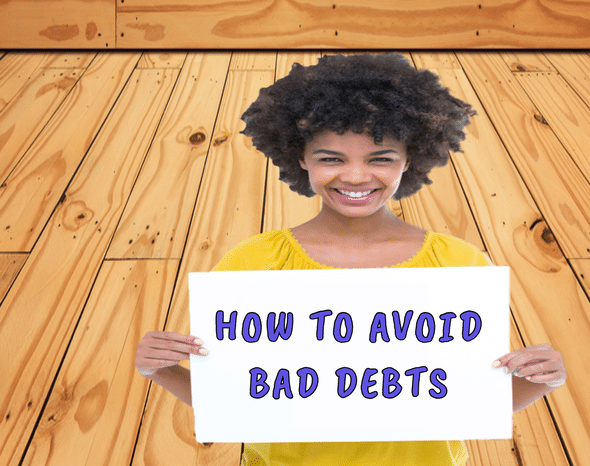 HOW TO AVOID BAD DEBTS